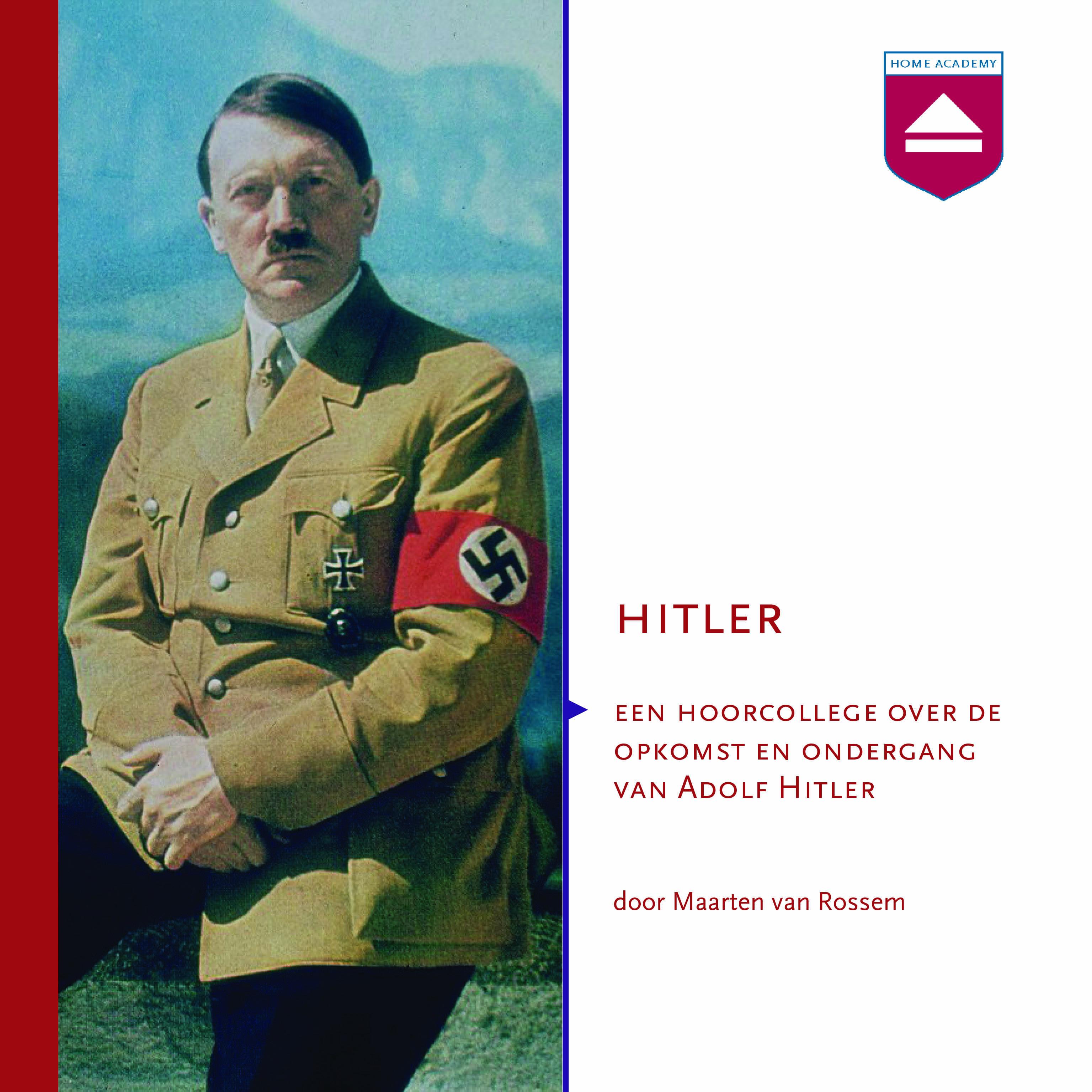 Hitler - hoorcollege door Maarten van Rossem