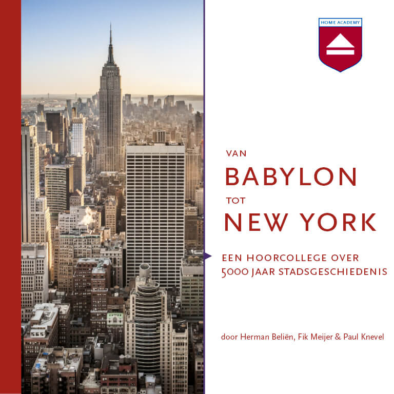 Van Babylon tot New York - hoorcolleges Home Academy