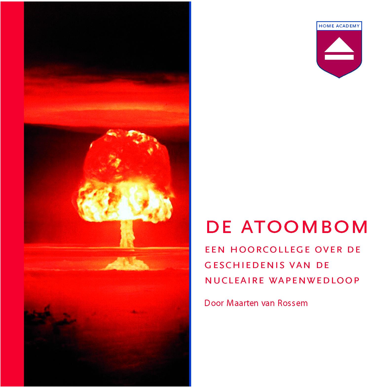 De atoombom - hoorcollege Maarten van Rossem