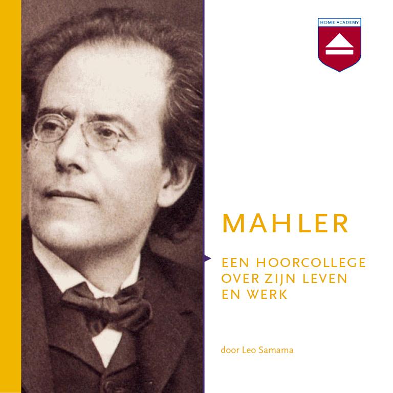 Mahler - een hoorcollege over zijn leven en werk