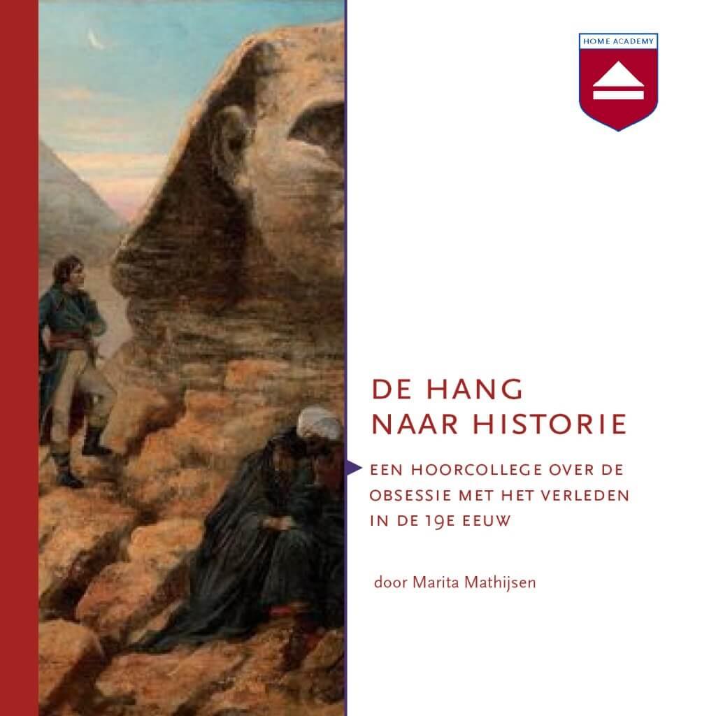 De hang naar historie - hoorcolleges Home Academy