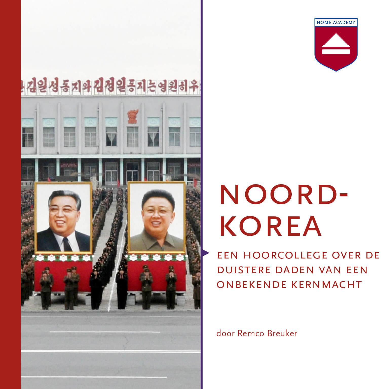 Noord-Korea: een hoorcollege over de duistere daden van een onbekende kernmacht - Remco Breuker