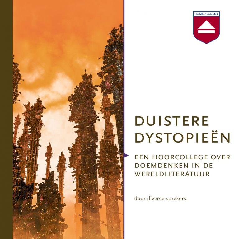 Duistere dystopieën - hoorcolleges Home Academy
